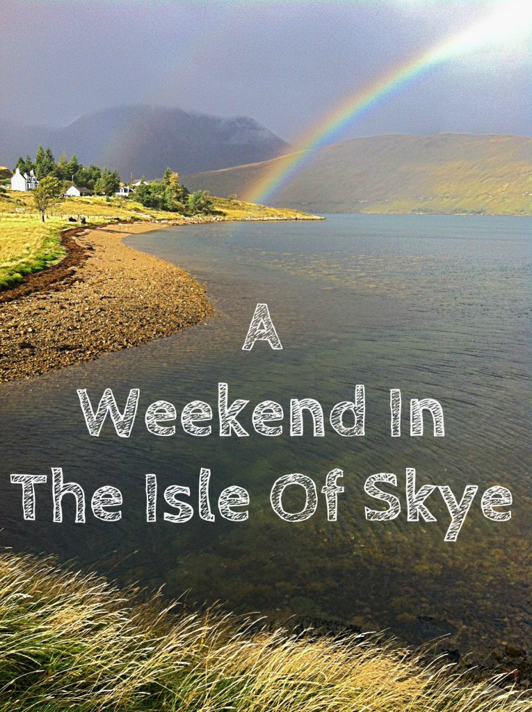 A Weekend In The Isle Of Skye