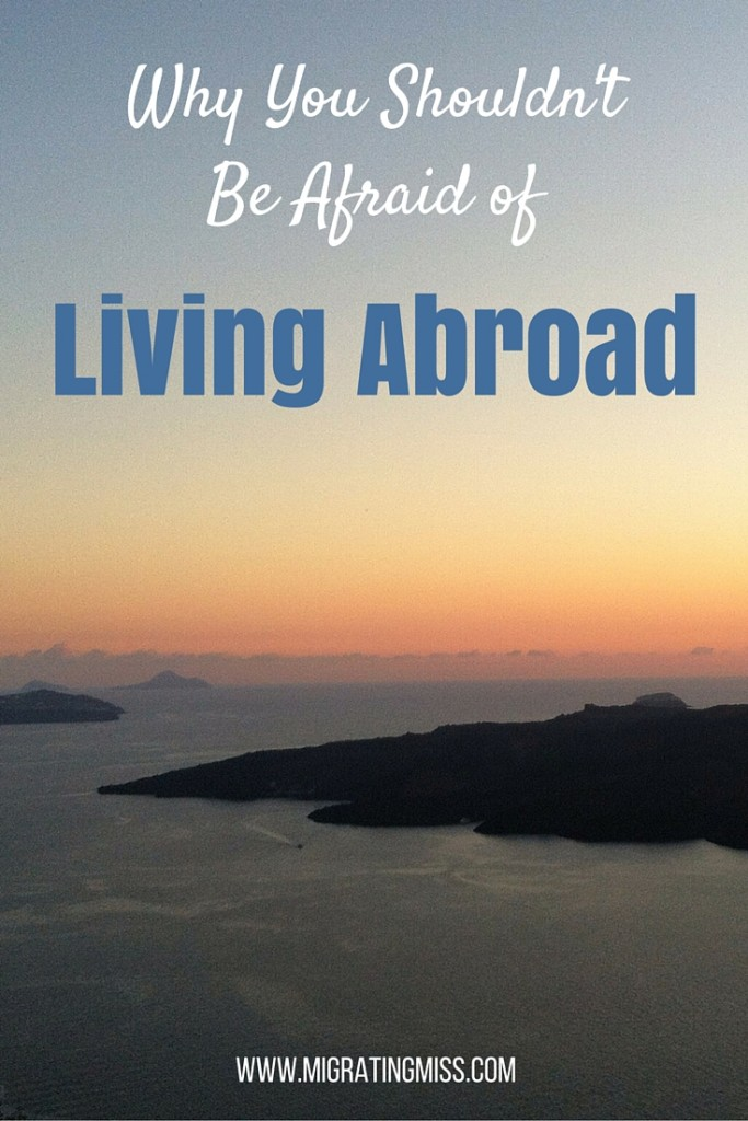 Why You Shouldn't Be Afraid Of Living Abroad