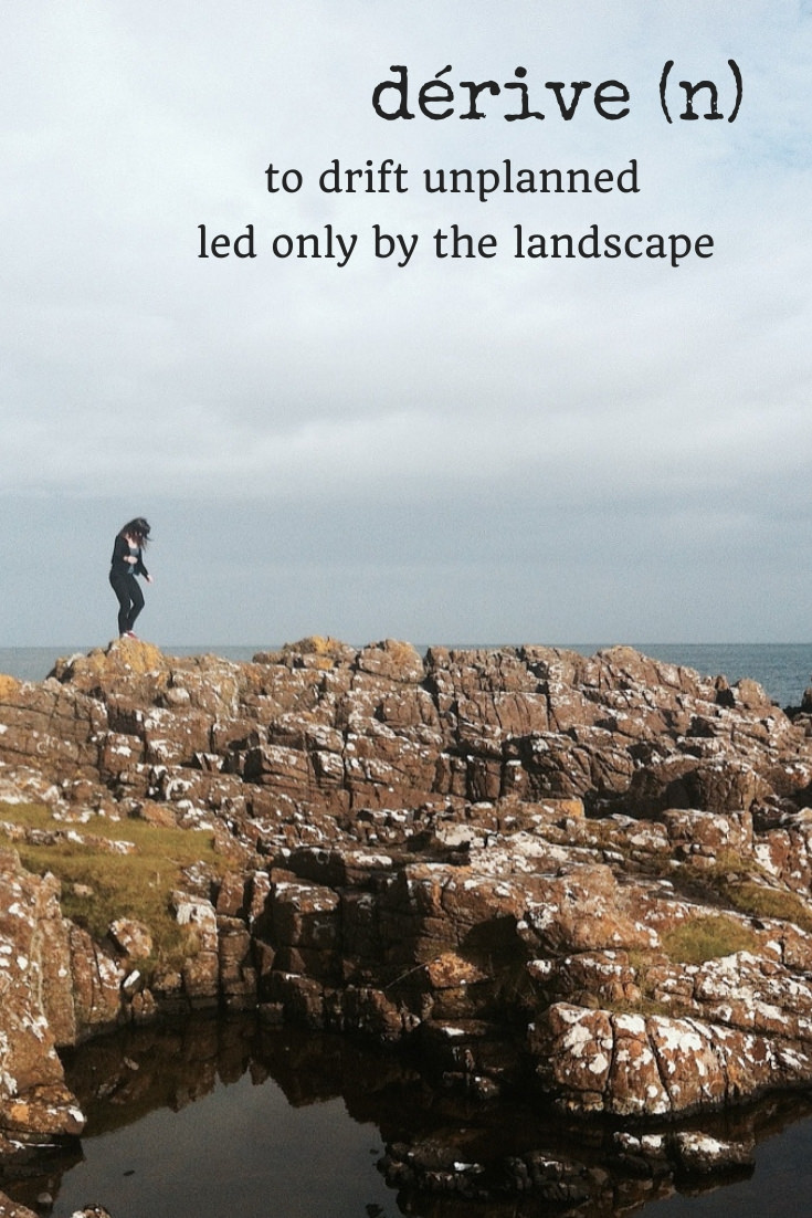 derive travel word - wandering led only by the landscape