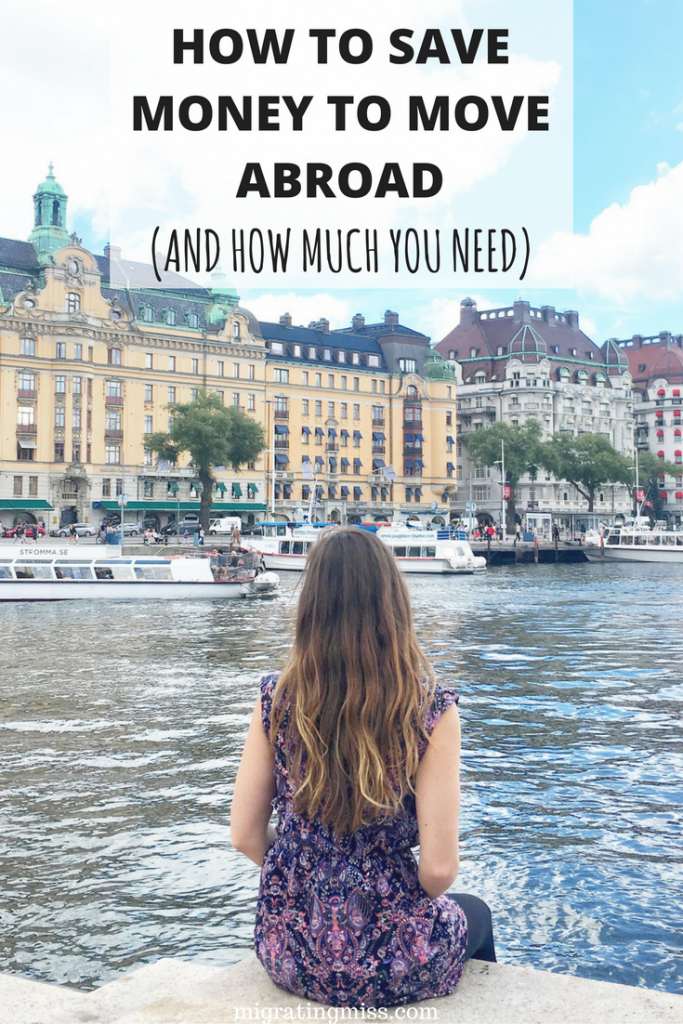 How to Save Money to Move Abroad and How Much Money You Need to Live Abroad