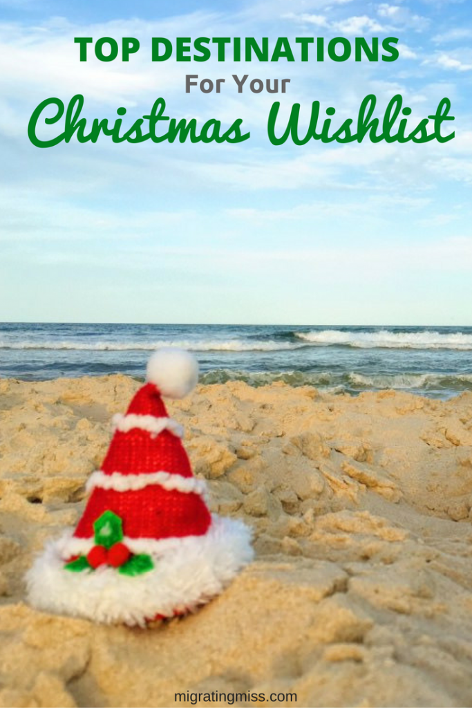 Top 5 destinations on my christmas travel wishlist for Top christmas travel destinations
