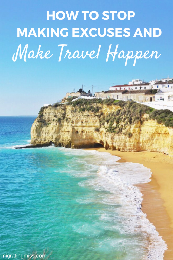 Stop making Excuses and Make Travel Happen