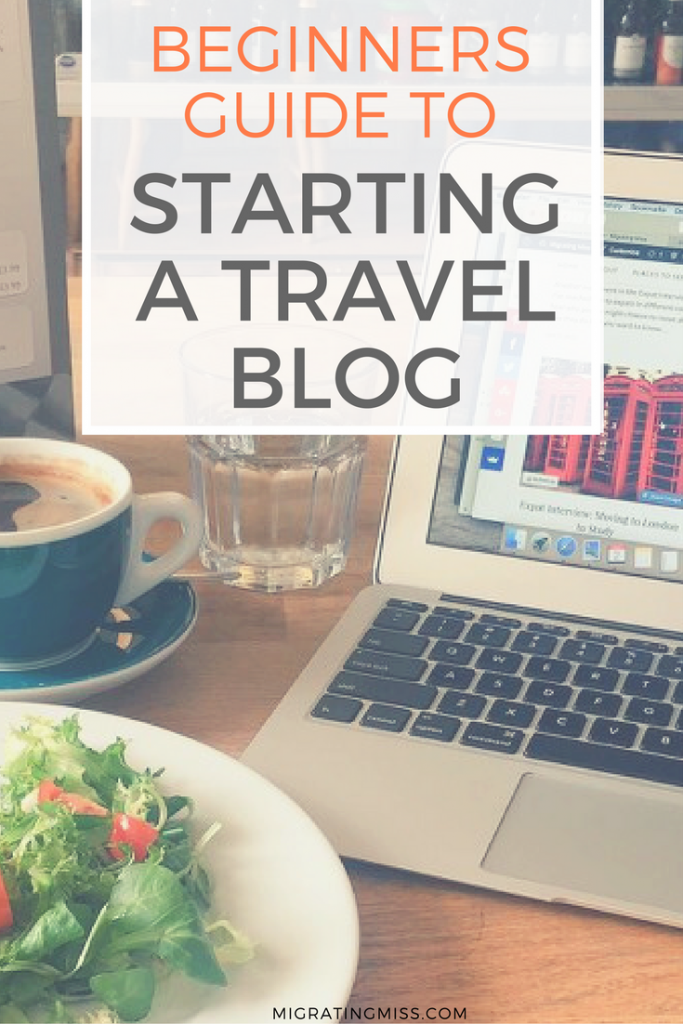 Beginners Guide to Starting a travel blog