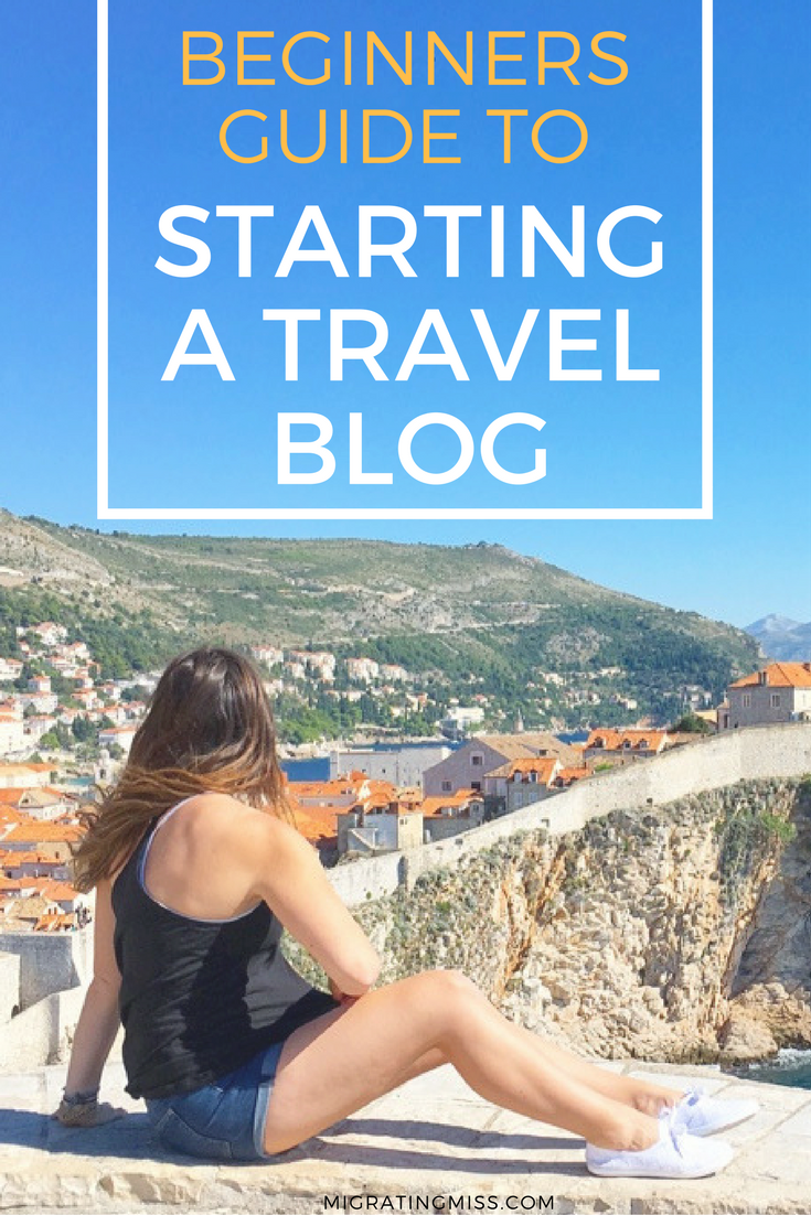 A Beginners Guide To Starting A Travel Blog