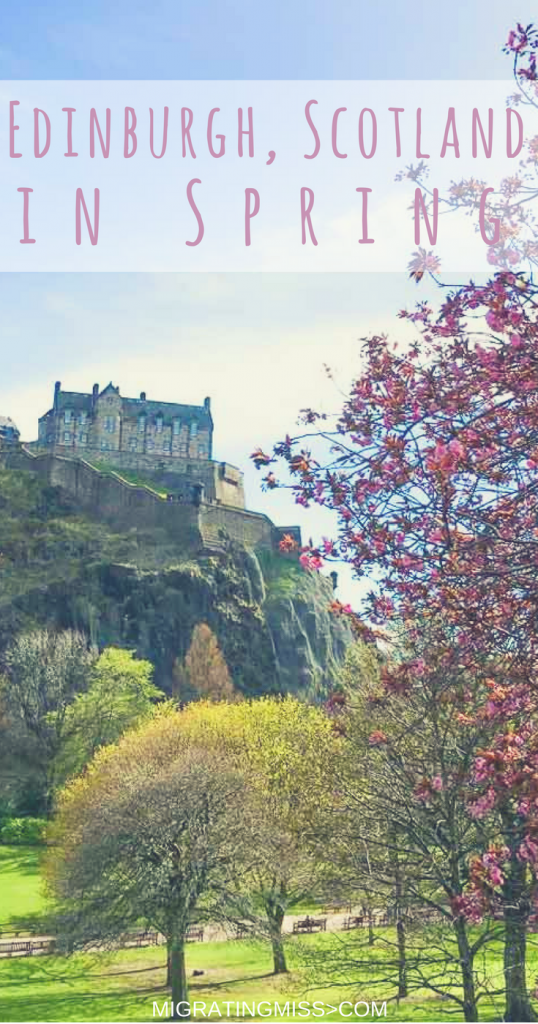 Best Things to Do in Edinburgh, Scotland During Spring