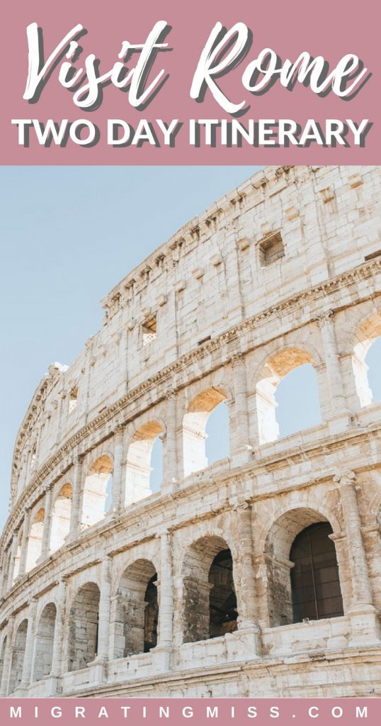 Things to do in Rome in 2 days - An itinerary to plan your two days in Rome, with things to do, what to see, what to eat and where to stay!