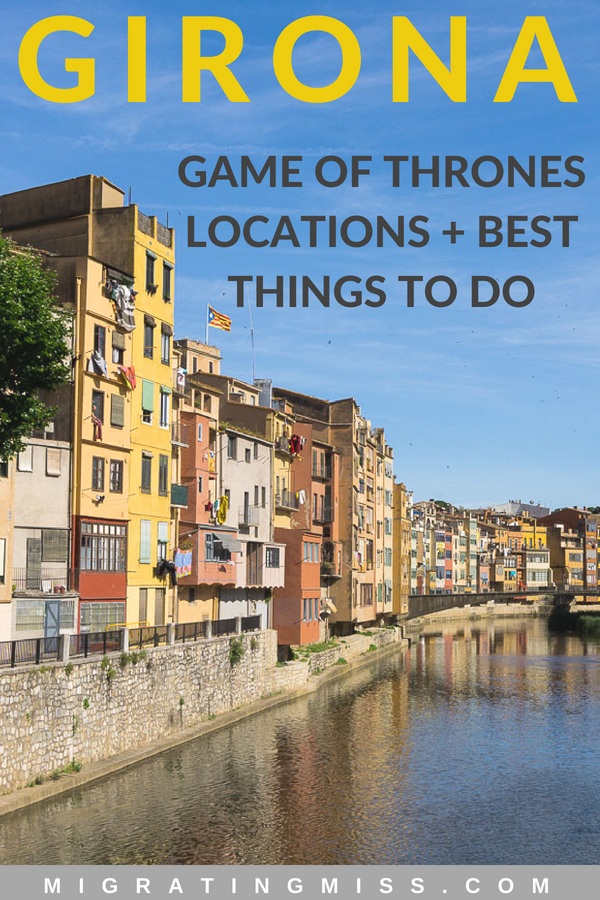 Girona: Game of Thrones Location & Best things to Do