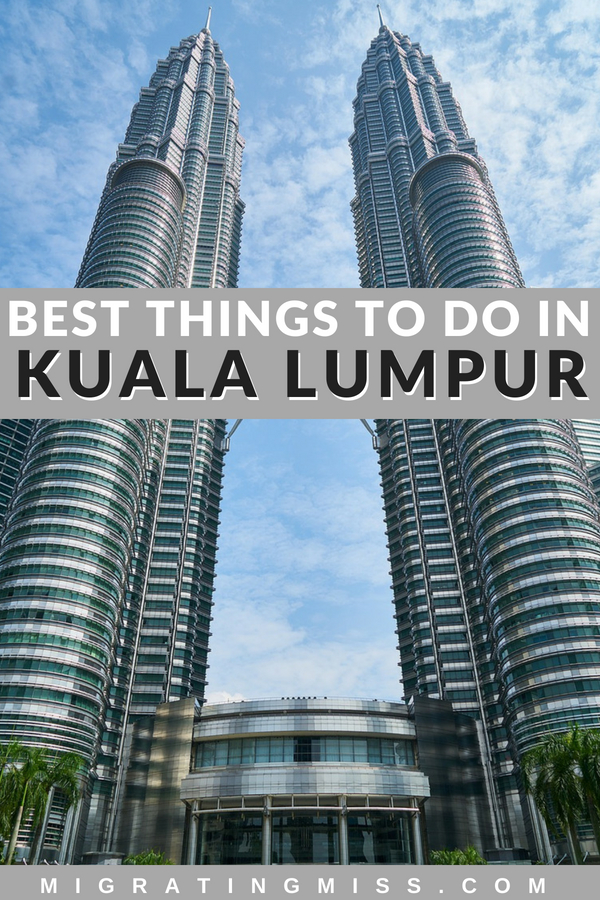 Best Things to Do in Kuala Lumpur in 2 days