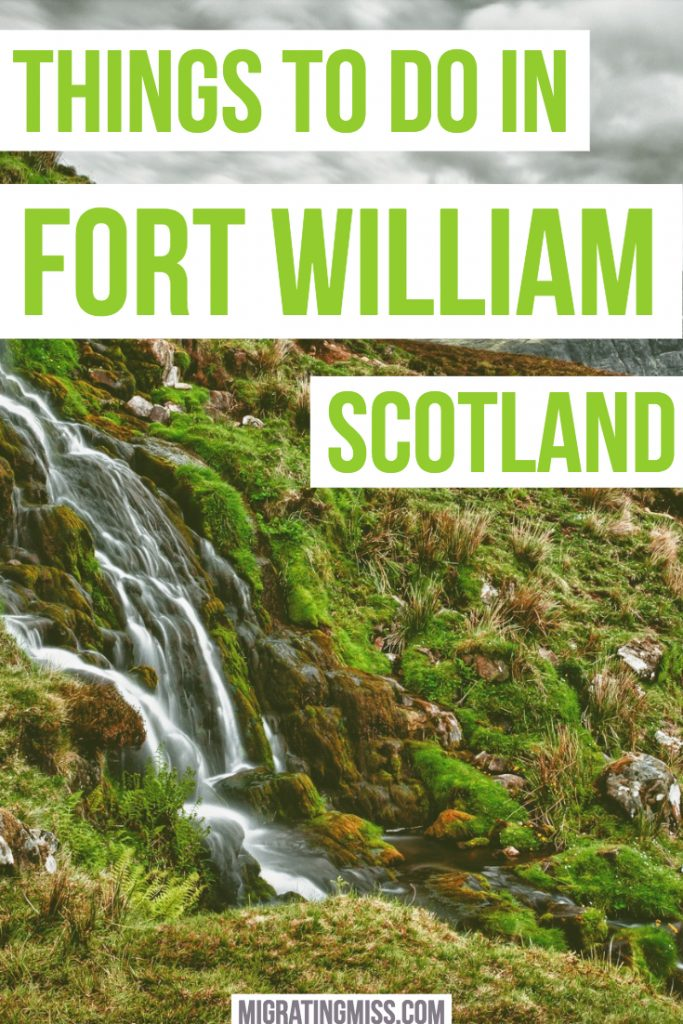 Best Things to Do in Fort William, Scotland
