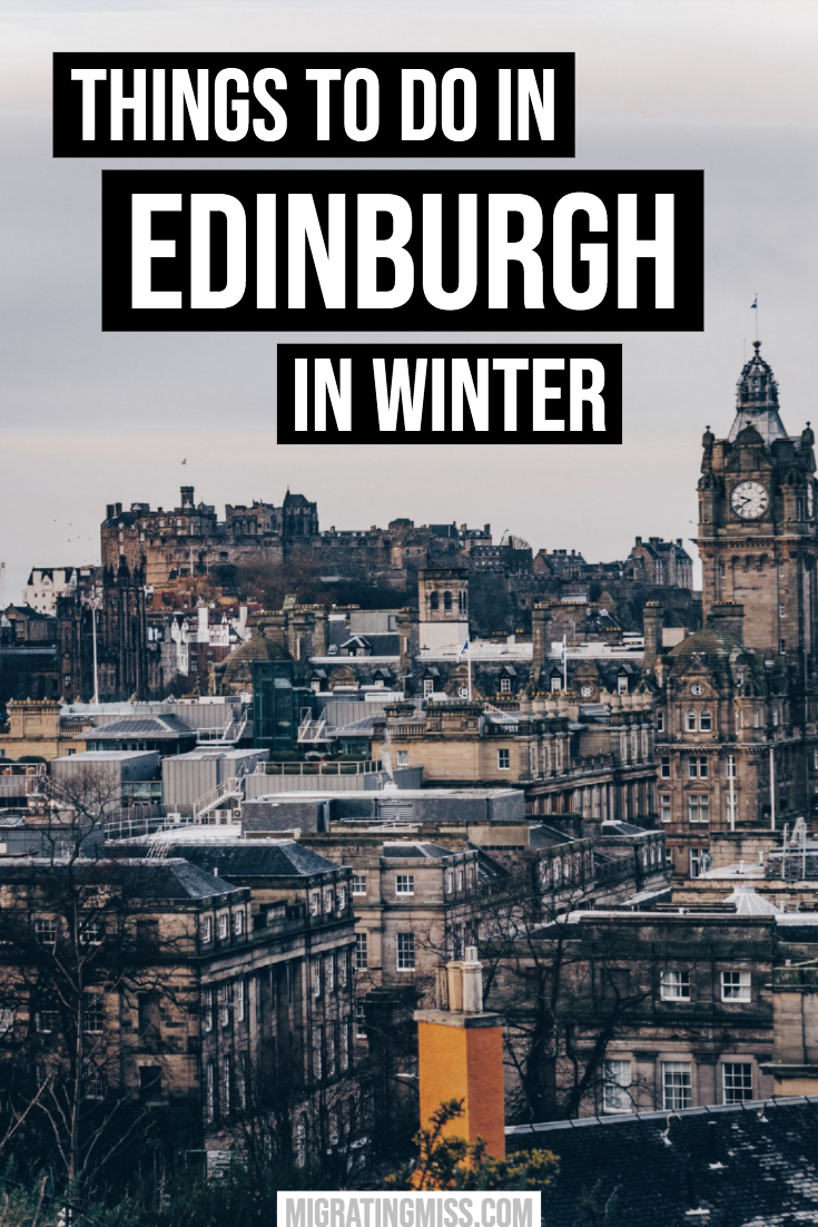 Edinburgh in Winter: The Best Things to Do and What to Expect