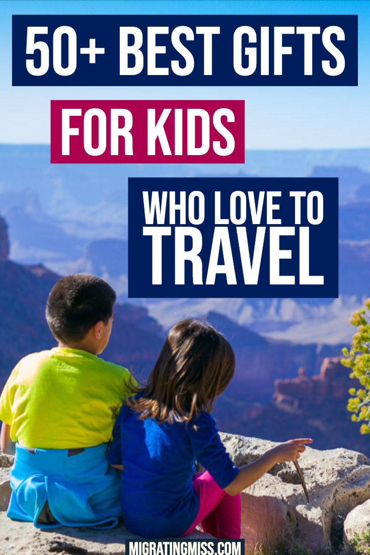 50 Best Gifts for Kids Who Love to Travel